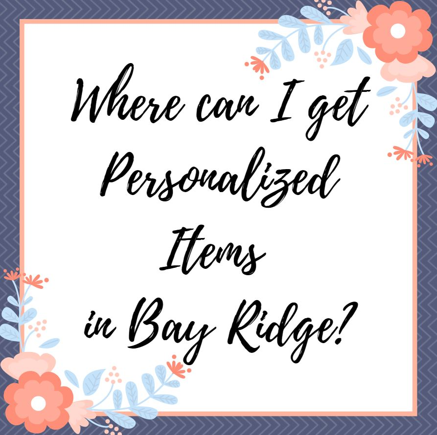Personalized gifts engraved in bay ridge personalized gifts and engraved in bay ridge brooklyn negle Image collections