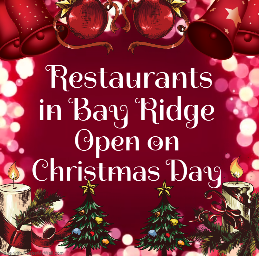 Open on Christmas Day in Bay Ridge